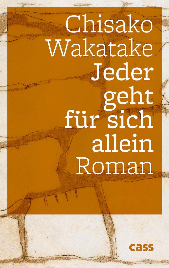 Wakatake Chisako: Jeder geht für sich allein (Buchcover)